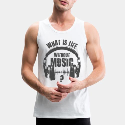 music is life - Men's Premium Tank