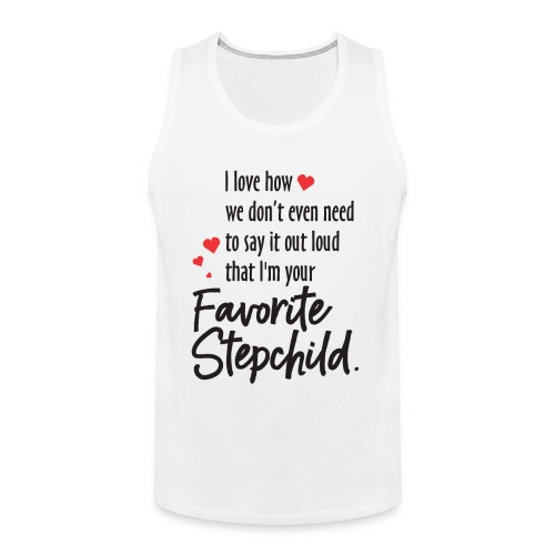 Stepmom, I Love how we don't even need to say it - Men's Premium Tank