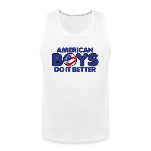 2020 Boys Do It Better 03 American - Men's Premium Tank