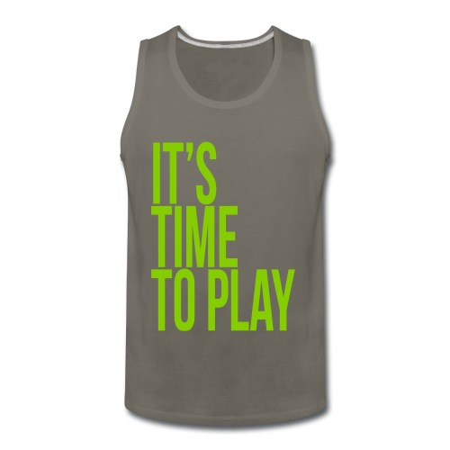 It's time to play - Men's Premium Tank