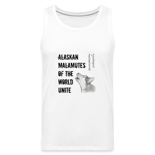 Alaskan Malamutes Unite - Men's Premium Tank