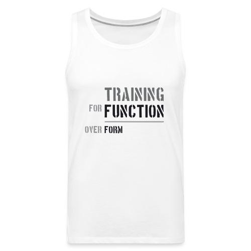 Training for Function over Form - Men's Premium Tank