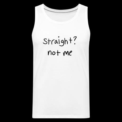straight? not me - shirt - Men's Premium Tank