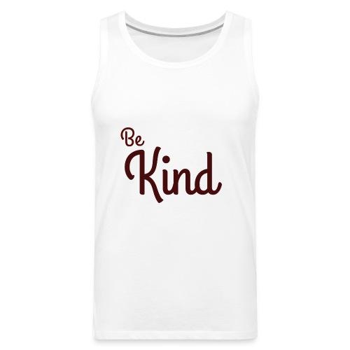 Be Kind White Range - Men's Premium Tank