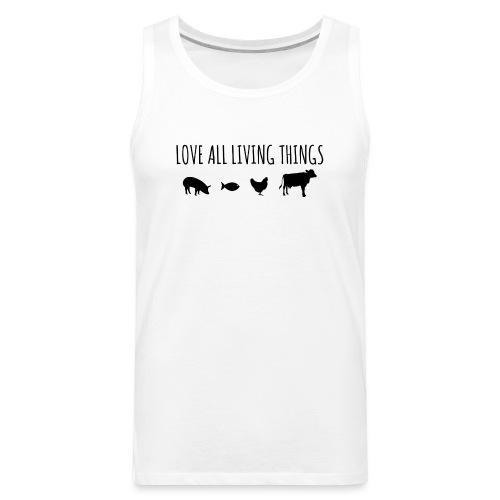 Love All Living Things Lo - Men's Premium Tank
