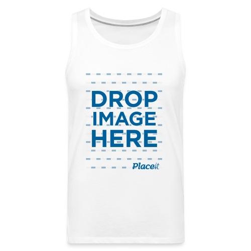 DROP IMAGE HERE - Placeit Design - Men's Premium Tank