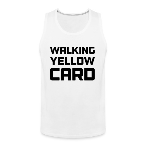 Walking Yellow Card Women's Tee - Men's Premium Tank