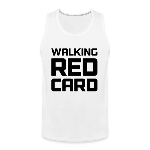 Walking Red Card - Men's Premium Tank