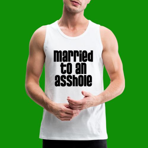 Married to an A&s*ole - Men's Premium Tank
