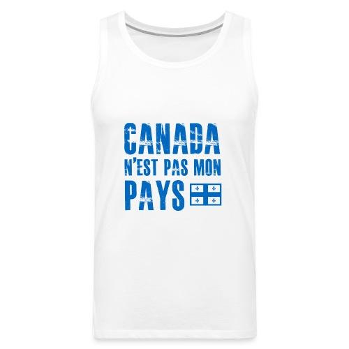 Canada pas mon pays - Men's Premium Tank