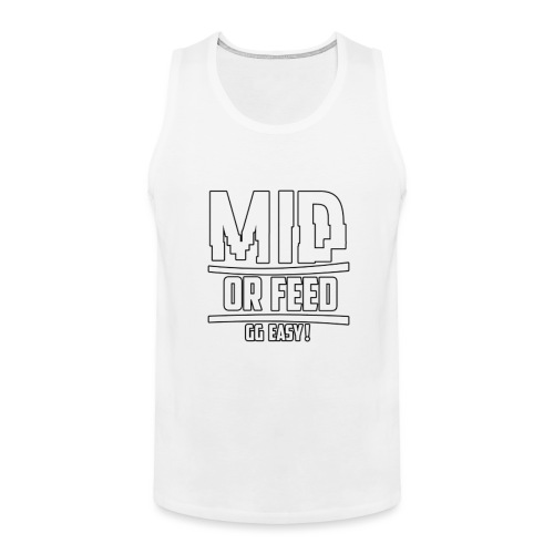MID OR FEED - Men's Premium Tank