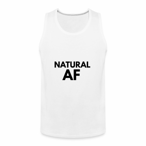 NATURAL AF Women's Tee - Men's Premium Tank