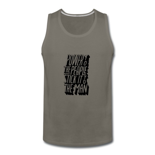 Power To The People Stick It To The Man - Men's Premium Tank