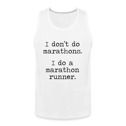 DONT DO MARATHONS - Men's Premium Tank