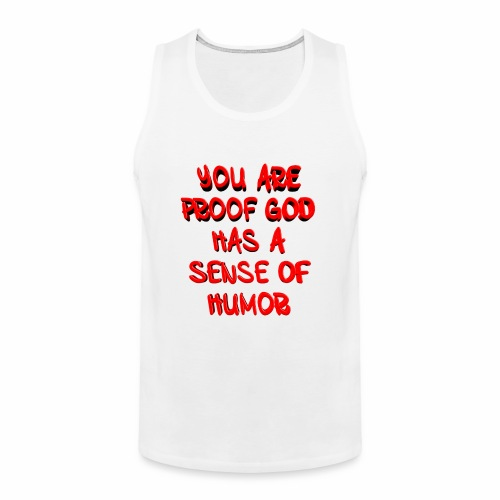 God has a Sense of Humor - Men's Premium Tank