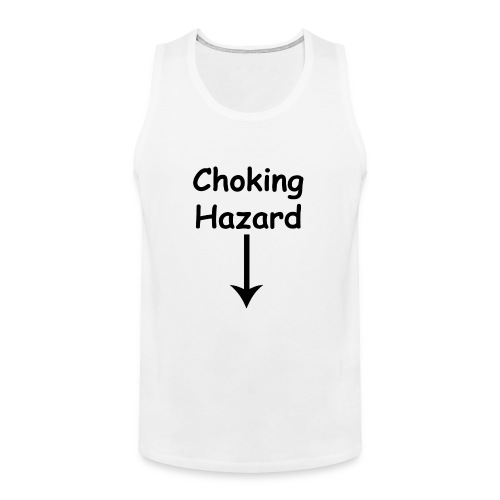 Choking Hazard - Men's Premium Tank