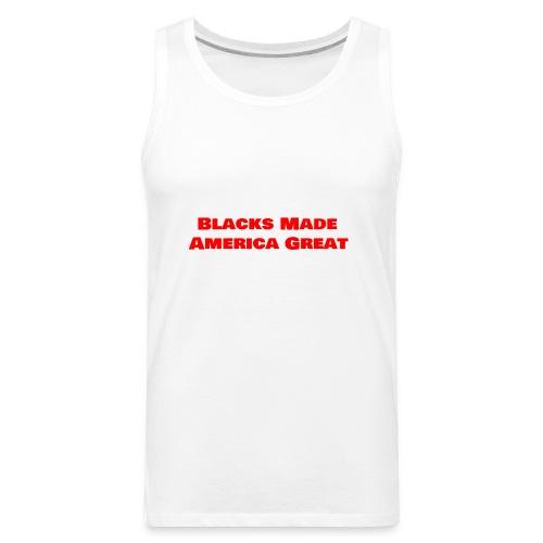 (blacks_made_america1) - Men's Premium Tank