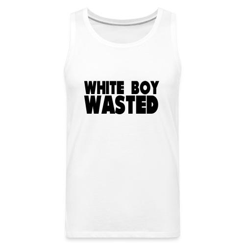 White Boy Wasted - Men's Premium Tank