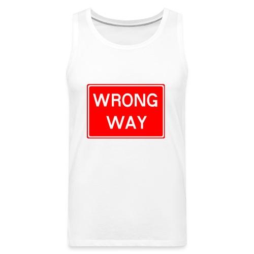 Wrong Way - Men's Premium Tank