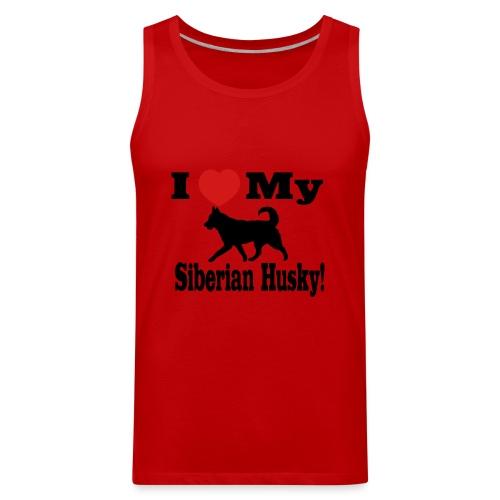 I Love my Siberian Husky - Men's Premium Tank