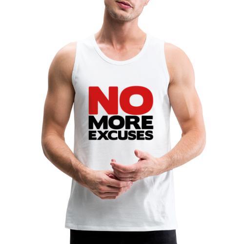 No More Excuses - Men's Premium Tank