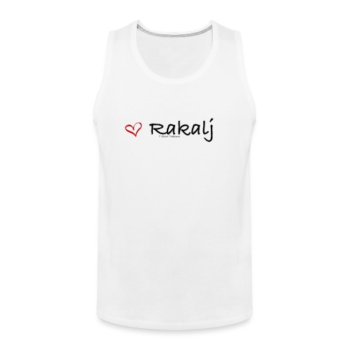 I love Rakalj - Men's Premium Tank