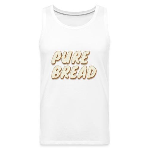 Pure Bread - Men's Premium Tank