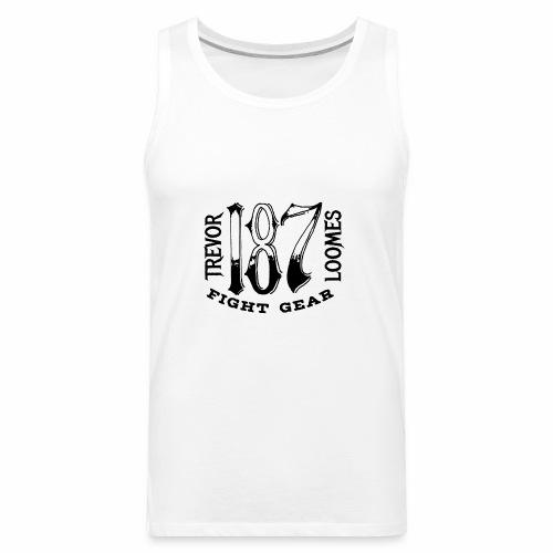 Trevor Loomes 187 Fight Gear Street Wear Logo - Men's Premium Tank