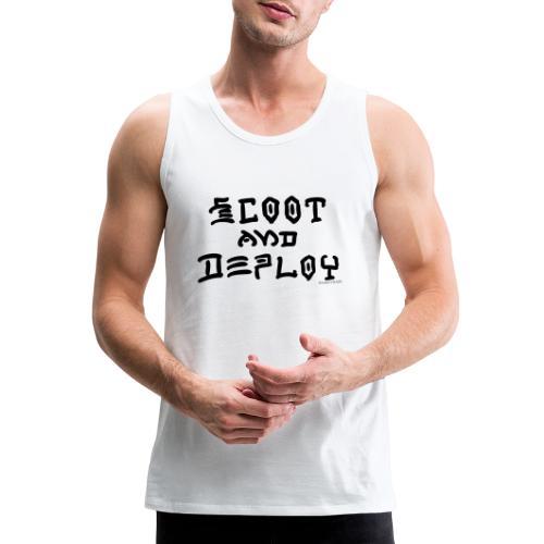 Scoot and Deploy - Men's Premium Tank