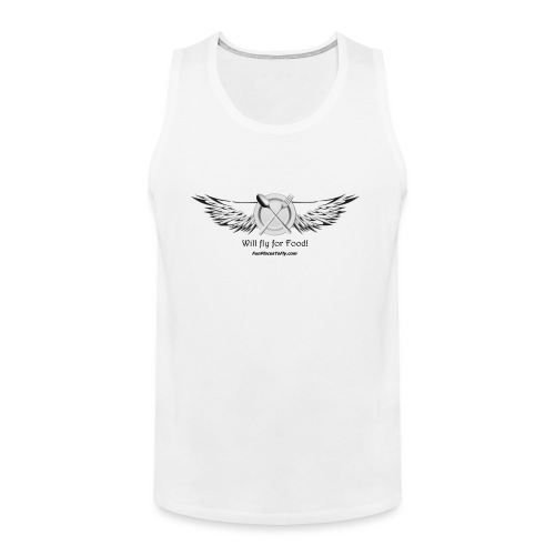 Will fly for Food! - Men's Premium Tank