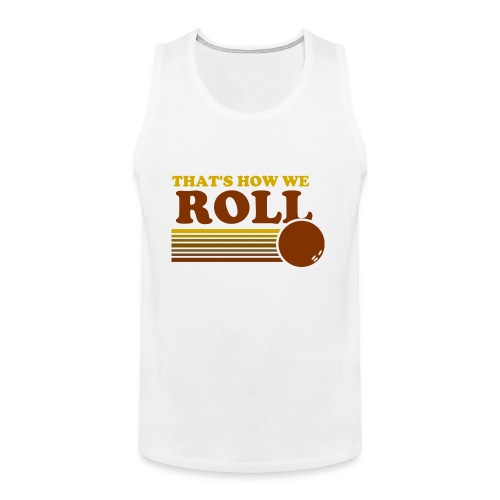 we_roll - Men's Premium Tank
