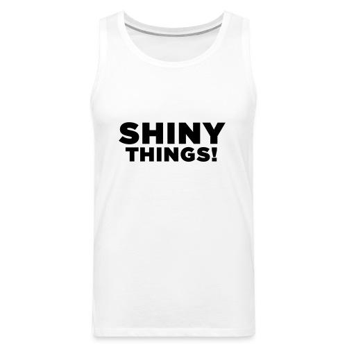 Shiny Things. Funny ADHD Quote - Men's Premium Tank