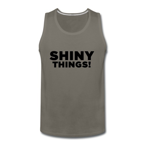 Shiny Things. Funny ADHD Quote - Men's Premium Tank