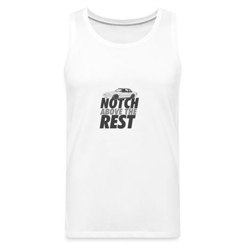 Notchabovetherest - Men's Premium Tank