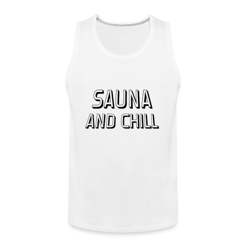 DS - Sauna And Chill - Men's Premium Tank