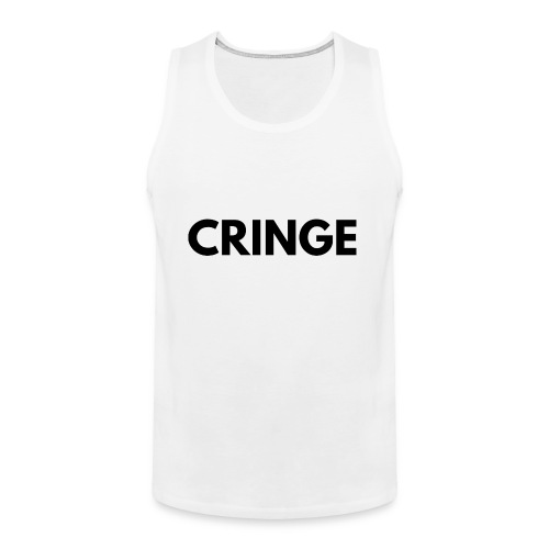 Cringe - Men's Premium Tank