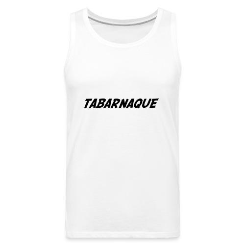 Tabarnaque - Men's Premium Tank