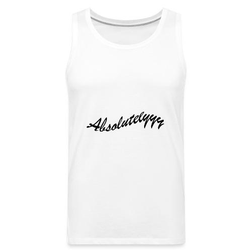 Absolutelyyy - Men's Premium Tank