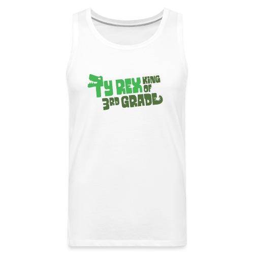 Ty Rex King of 3rd Grade - Men's Premium Tank