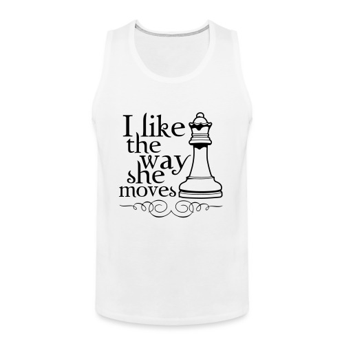 I Like The Way She Moves - Men's Premium Tank