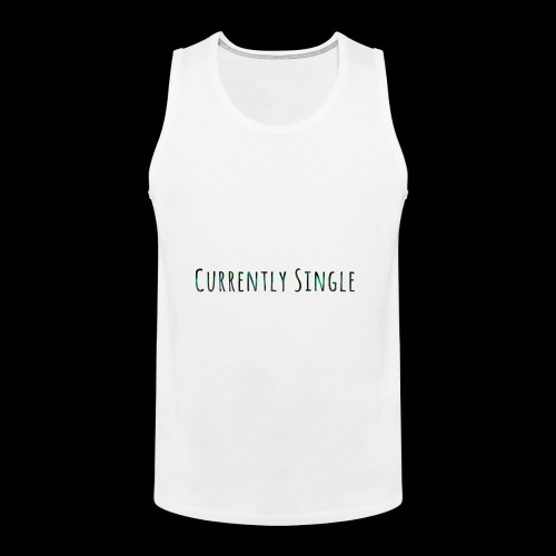 Currently Single T-Shirt - Men's Premium Tank