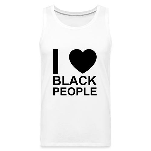I love Black people - Men's Premium Tank