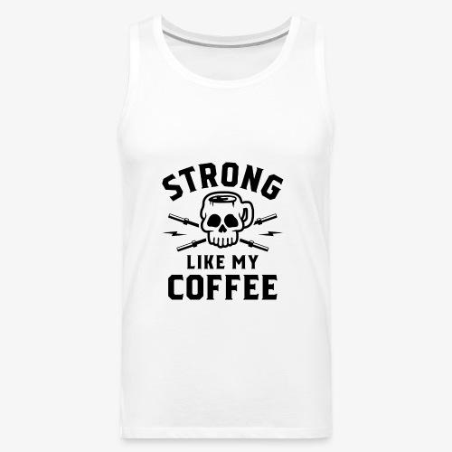 Strong Like My Coffee v2 - Men's Premium Tank