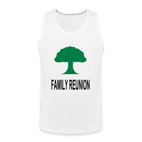 ***12% Rebate - See details!*** FAMILY REUNION add - Men's Premium Tank