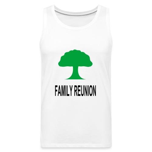***12% Rebate - See details!*** FAMILY REUNION add - Men's Premium Tank