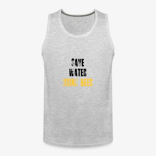 Save water drink beer - Men's Premium Tank