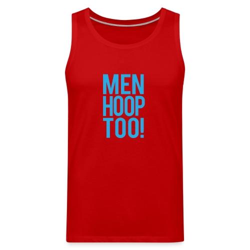 Blue - Men Hoop Too! - Men's Premium Tank