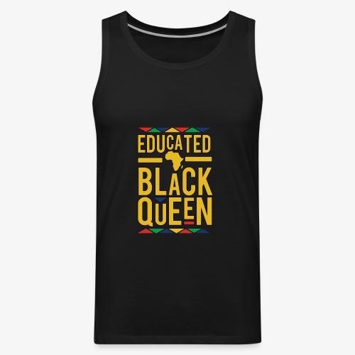 Dashiki Educated BLACK Queen - Men's Premium Tank