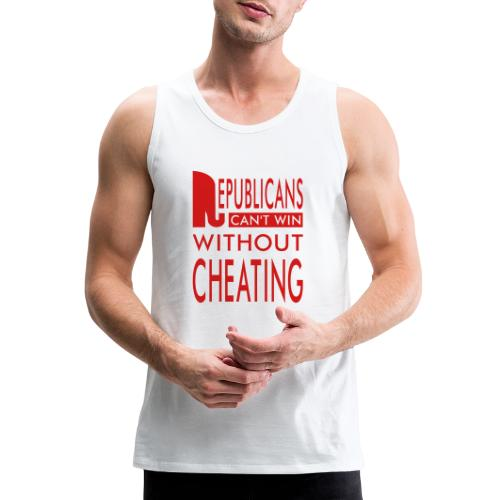 Republicans Always Cheat T-shirts - Men's Premium Tank