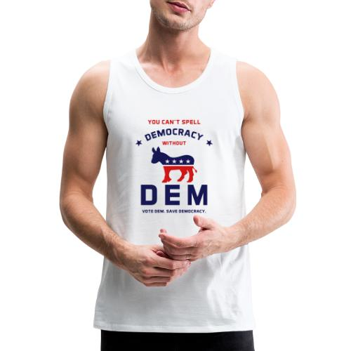 DEM for Democracy T-shirt - Men's Premium Tank